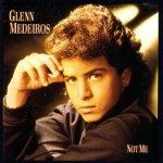 Glenn Medeiros / Not me